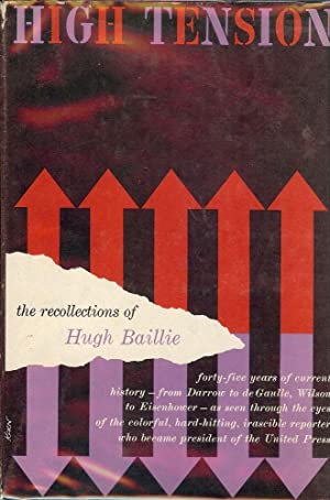 HIGH TENSION: THE RECOLLECTIONS OF HUGH BAILIE: BAILIE, Hugh