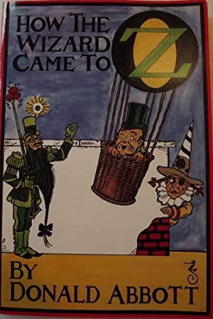 HOW THE WIZARD CAME TO OZ: ABBOTT, Donald