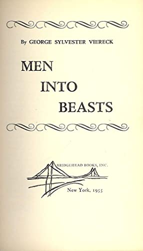 MEN INTO BEASTS: VIERECK, George Sylvester