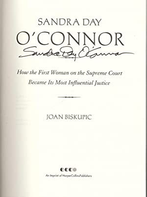 SANDRA DAY O'CONNOR: HOW THE FIRST WOMAN ON THE SUPREME COURT: BISKUPIC, Joan