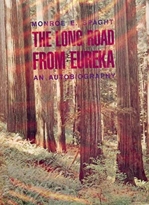 THE LONG ROAD FROM EUREKA: AN AUTOBIOGRAPHY: SPAGHT, Monroe E.