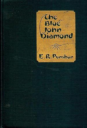 THE BLUE JOHN DIAMOND: PUNSHON, E.R.