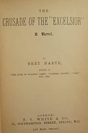 THE CRUSADE OF THE EXCELSIOR: HARTE, BRET