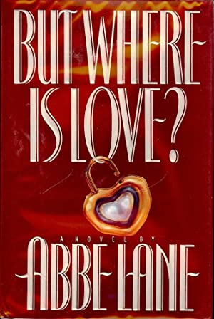 BUT WHERE IS LOVE: LANE, Abbe