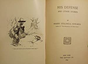 HIS DEFENSE AND OTHER STORIES: EDWARDS, Harry Stillwell