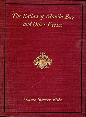 THE BALLAD OF MANILA BAY AND OTHER VERSES: FISKE, Horace Spencer