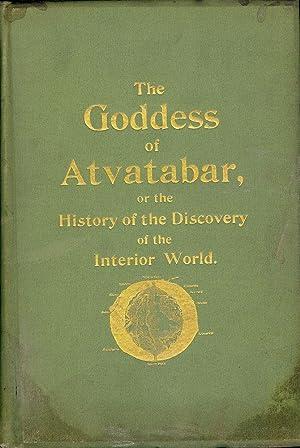 THE GODDESS OF ATVATABAR: BRADSHAW, William R.