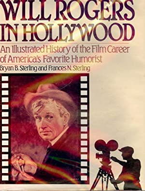 WILL ROGERS IN HOLLYWOOD: STERLING, Bryan B.