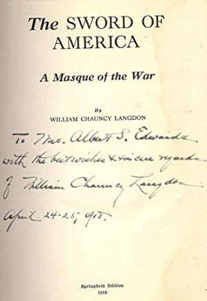 THE SWORD OF AMERICA: A MASQUE OF THE WAR: LANGDON, William Chauncy