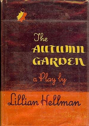 THE AUTUMN GARDEN: HELLMAN, LILLIAN