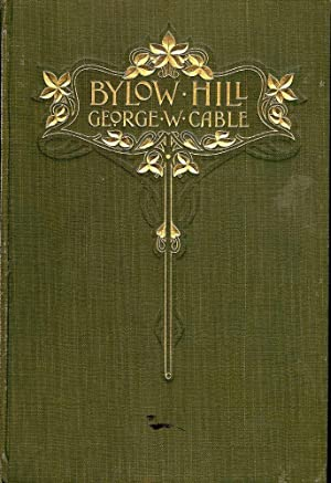 BYLOW HILL: CABLE, GEORGE W.