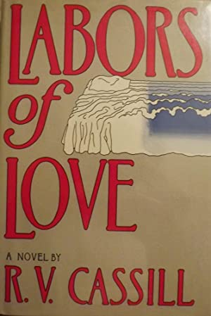 LABORS OF LOVE: CASSILL, R.V.