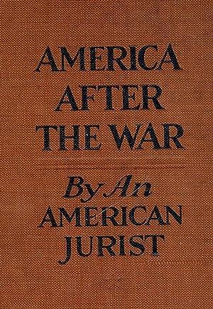 AMERICA AFTER THE WAR: AN AMERICAN JURIST