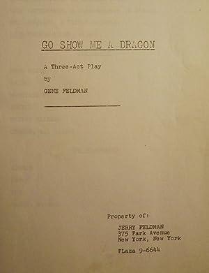 GO SHOW ME A DRAGON: FELDMAN, Gene