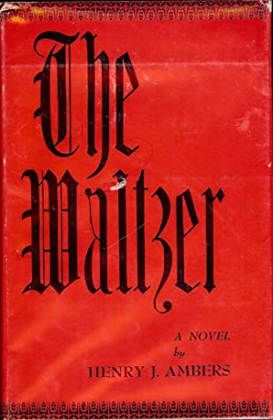 THE WALTZER: AMBERS, Henry J.