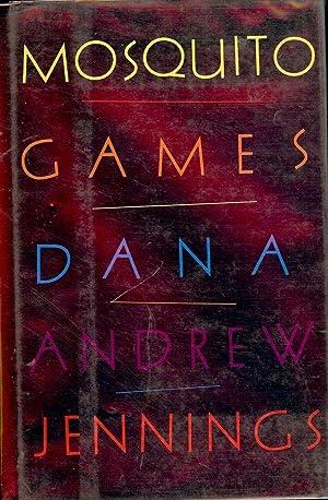 MOSQUITO GAMES: JENNINGS, Dana Andrew