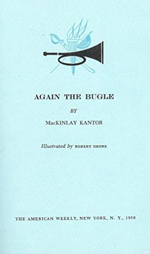 AGAIN THE BUGLE: KANTOR, MacKinley