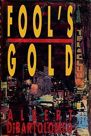 FOOL'S GOLD: DiBARTOLOMEO, Albert