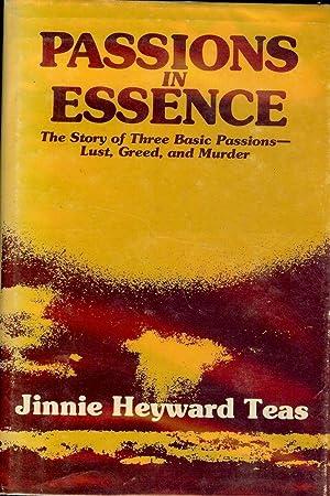 PASSIONS IN ESSENCE: TEAS, Jinnie Heyward