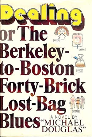 DEALING OR THE BERKELEY TO BOSTON FORTY BRICK LOST BAG BLUES: DOUGLAS, Michael