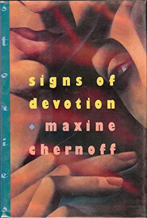 SIGNS OF DEVOTION: CHERNOFF, Maxine