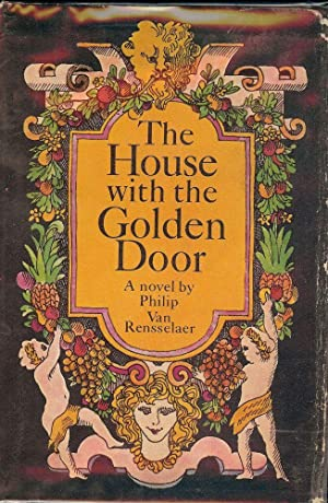 THE HOUSE WITH THE GOLDEN DOOR: VAN RENSSELAER, Philip