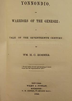 YONNONDIO, OR WARRIORS OF THE GENESEE: A TALE OF THE SEVENTEENTH CENT: HOSMER, William H.C.