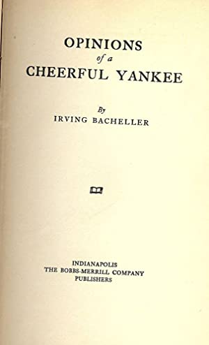 OPINIONS OF A CHEERFUL YANKEE: BACHELLER, Irving