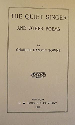 THE QUIET SINGER AND OTHER POEMS: TOWNE, Charles Hanson