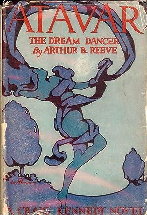 ATAVAR: THE DREAM DANCER: REEVE, Arthur B.
