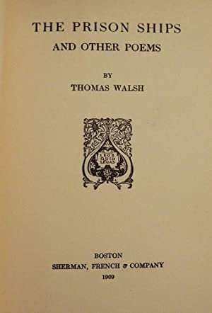 THE PRISON SHIPS AND OTHER POEMS: WALSH, Thomas