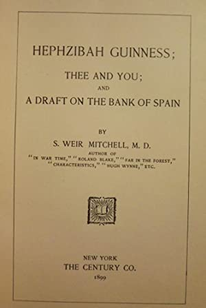 HEPHZIBAH GUINESS; THEE AND YOU; AND A DRAFT ON THE BANK OF SPAIN: MITCHELL, S. Weir