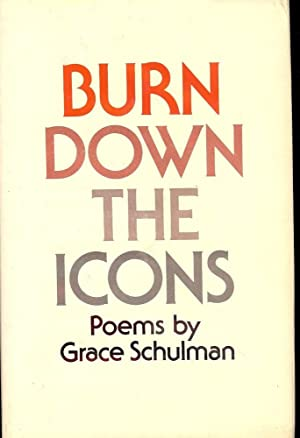 BURN DOWN THE ICONS: SCHULMAN, Grace