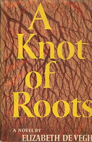 A KNOT OF ROOTS: DE VEGH, Elizabeth