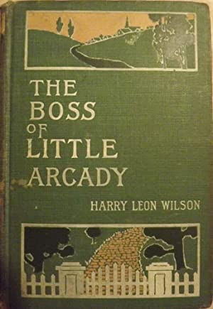 THE BOSS OF LITTLE ARCADY: WILSON, Harry Leon