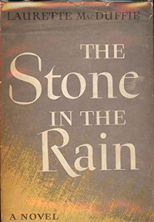 THE STONE IN THE RAIN: MacDUFFIE, Laurette