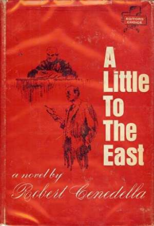 A LITTLE TO THE EAST: CENEDELLA, Robert