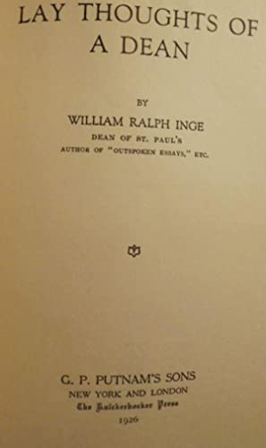 LAY THOUGHTS OF A DEAN: INGE, William Ralph