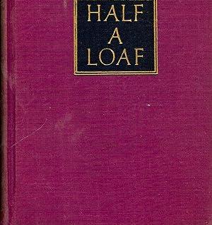 HALF A LOAF: LEWIS, Grace Hegger