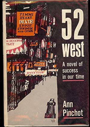 52 WEST: A NOVEL OF SUCCESS IN OUR TIME: PINCHOT, Ann