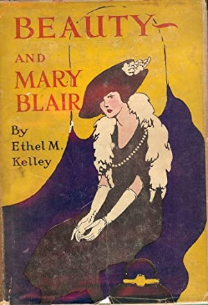 BEAUTY AND MARY BLAIR: KELLEY, Ethel M.