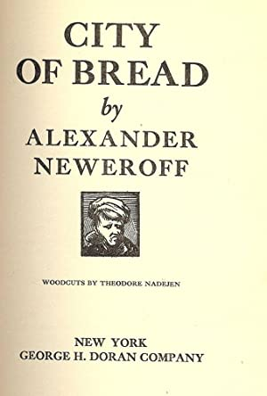 CITY OF BREAD: NEWEROFF, Alexander