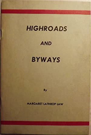 HIGHROADS AND BYWAYS: LAW, Margaret Lathrop
