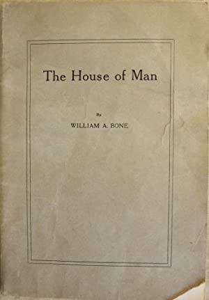THE HOUSE OF MAN: A LECTURE: BONE, William A.