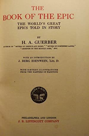 THE BOOK OF THE EPIC: THE WORLD'S GREAT EPICS TOLD IN STORY: GUERBER, H.A.