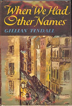 WHEN WE HAD OTHER NAMES: TINDALL, Gillian