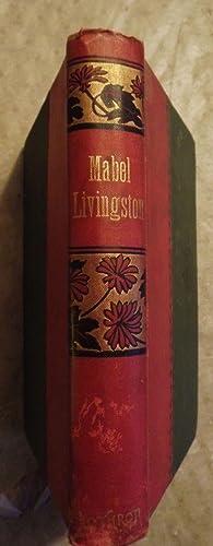 MABEL LIVINGSTONE; OR, CHRISTWARD LED: TITTERINGTON, S.B.