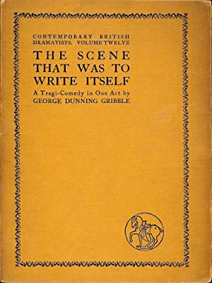 THE SCENE THAT WAS TO WRITE ITSELF: GRIBBLE, George Dunning