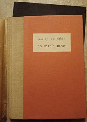 NO MAN'S MEAT: CALLAGHAN, MORLEY