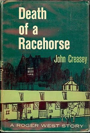 DEATH OF A RACEHORSE: CREASEY, John